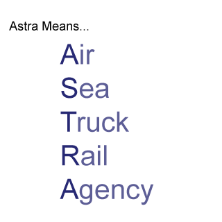 Astra means...Air Sea Truck Rail Agency